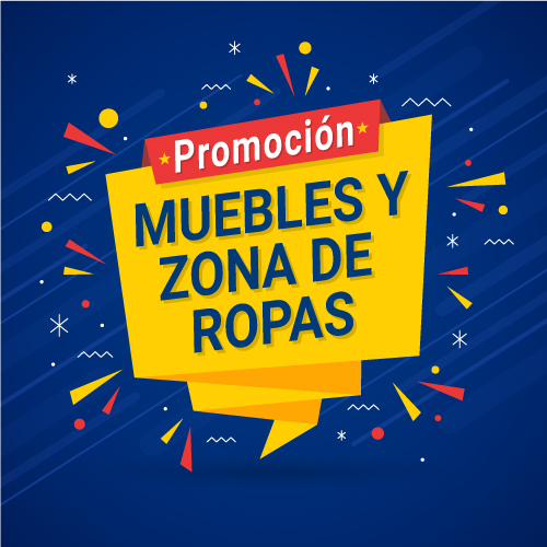 PROMOCIÓN MUEBLES Y ZONA DE ROPAS